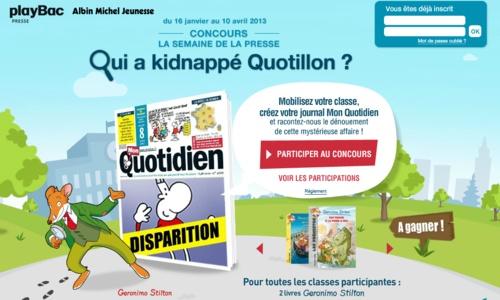 Concours Playbac / Mon Quotidien:  Qui a kidnappé Quotillon? Avec votre classe, créez votre journal Mon Quotidien et racontez-nous le dénouement de cette mystérieuse affaire! Nombreux lots à gagner. Avant le 10 avril 2013.