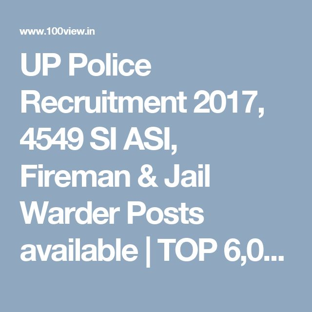 UP Police Recruitment 2017, 4549 SI ASI, Fireman & Jail Warder Posts available | TOP 6,000 பொது அறிவு | TNPSC {Group 1, Group 2, Group 4, VAO} - TNTET, PG TRB Exam