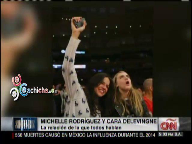 Michelle Rodríguez Y Cara Delevingne: La Relación De La Que Todos Hablan #Video