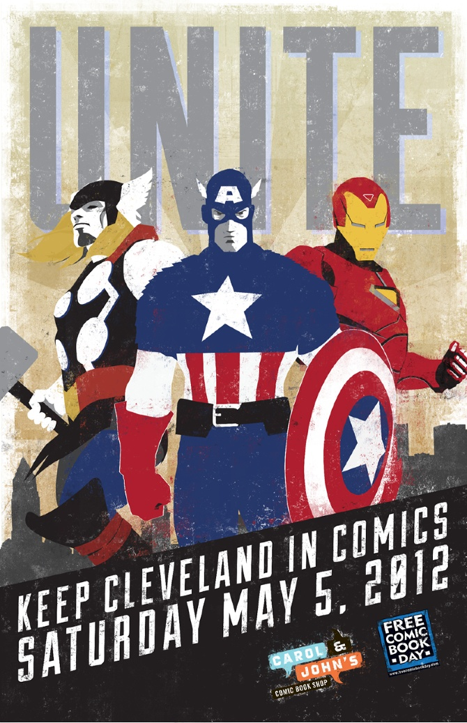 'UNITE: Keep Cleveland in Comics' for Free Comic Book Day in Cleveland, OH for Carol and John's Comic Book Shop features Captain America, Iron Man and Thor.