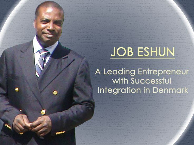 #JobEshun - A Leading Entrepreneur with Successful Integration in Denmark