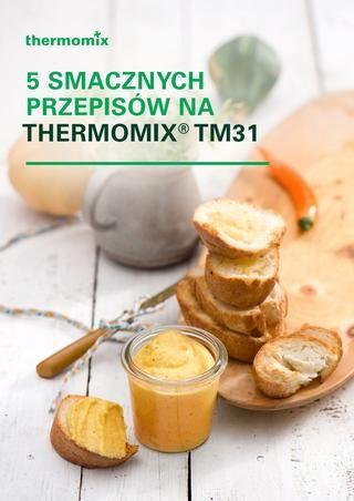 5 smacznych przepisow na thermomix tm31