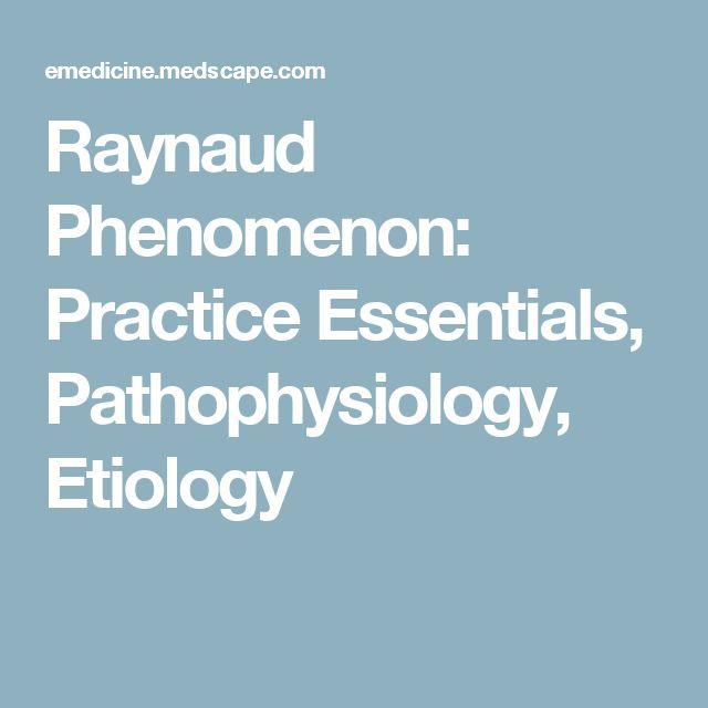 Raynaud Phenomenon: Practice Essentials, Pathophysiology, Etiology
