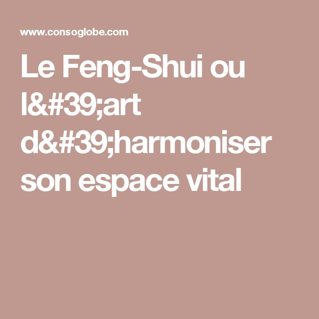 17 best ideas about le feng shui on pinterest d coration feng shui couleur feng shui and feng. Black Bedroom Furniture Sets. Home Design Ideas