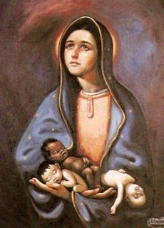 "Our Lady of Guadalupe, ""pray for the innocent children, now and at the hour of their death"". Amen."