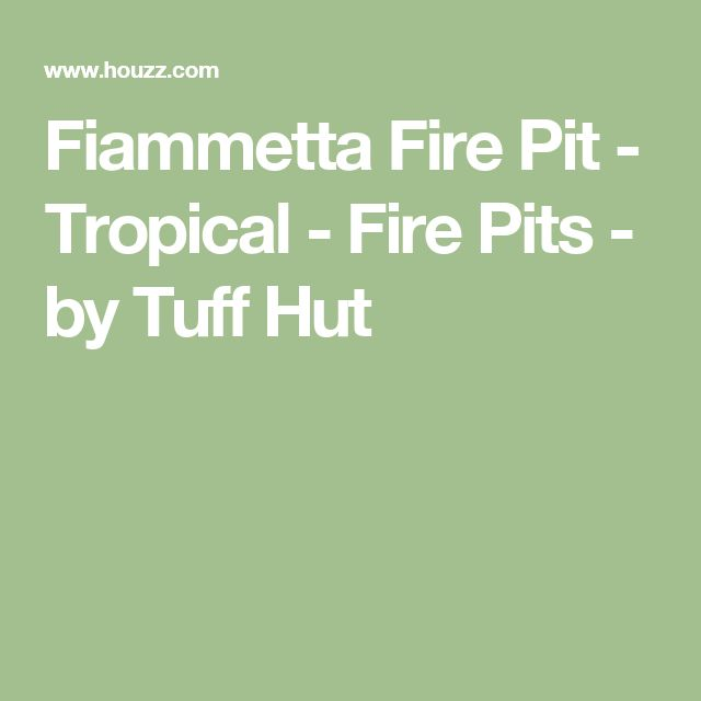 Fiammetta Fire Pit - Tropical - Fire Pits - by Tuff Hut
