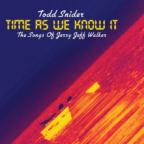 #ToddSnider: Time as We Know It — The Songs of Jerry Jeff Walker: Jerry Jeff, Snider Stores, Singers Songwriting Todd, Todd Snider, Snider Cd, Snider Follow, Covers Songs, Snider Time, Jeff Walker