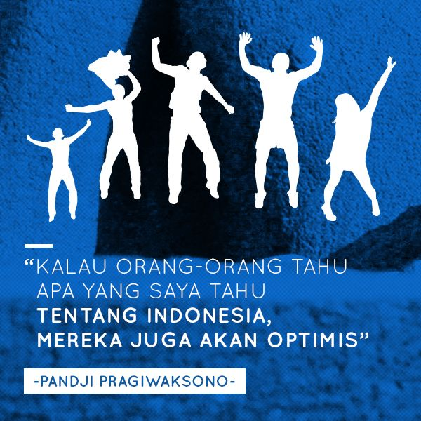 Quote from Pandji. #PINdonesia