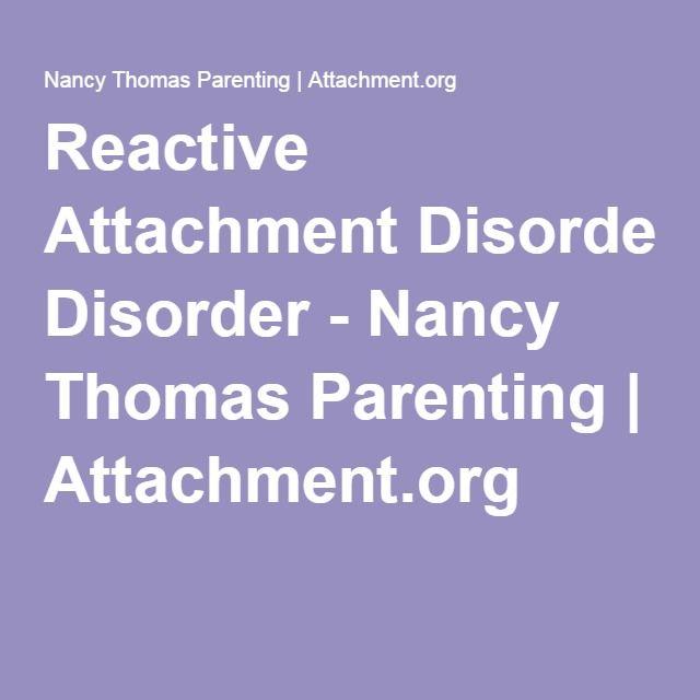 Reactive Attachment Disorder - Nancy Thomas Parenting   Attachment.org