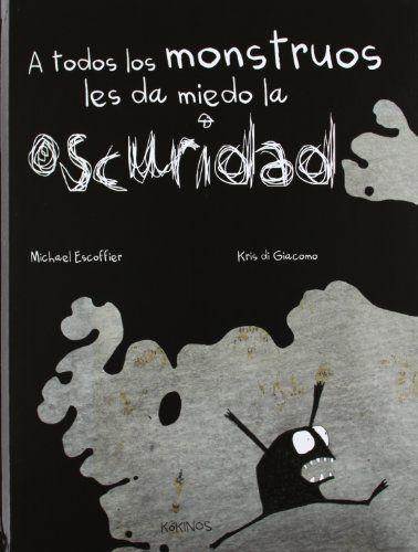 A Todos Los Monstruos Les Da Miedo La Oscuridad de Michaël Escoffier http://www.amazon.es/dp/8492750871/ref=cm_sw_r_pi_dp_UN0lwb0QJY0EQ