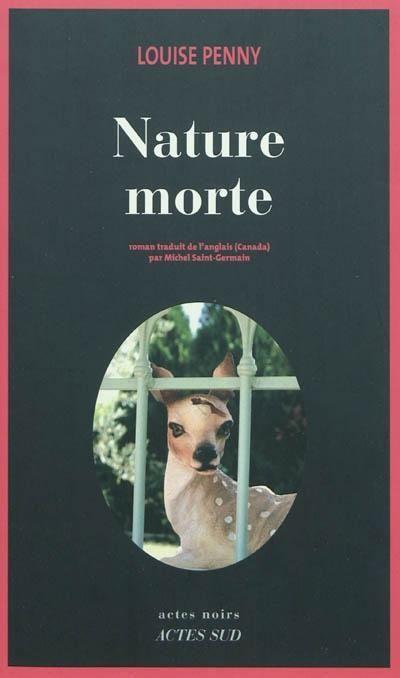 """""""Nature morte"""" de Louise Penny /  L'inspecteur Armand Gamache, de la Sûreté du Québec, enquête sur le meurtre d'une vieille habitante de Three Pines, un petit village où elle était aimée de tous. Il découvre qu'elle avait caché des oeuvres d'art."""