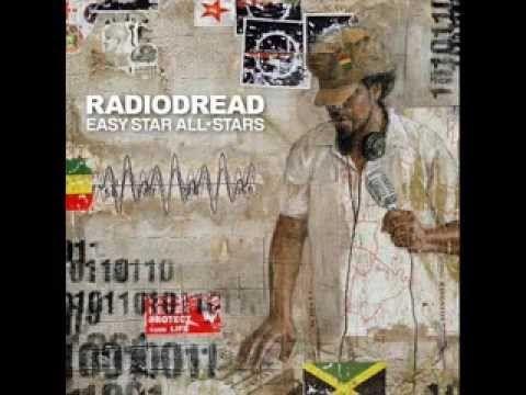 Easy Star All Stars - Radiodread (Album Full) - YouTube tribute to Rafiohead's OK Computer album