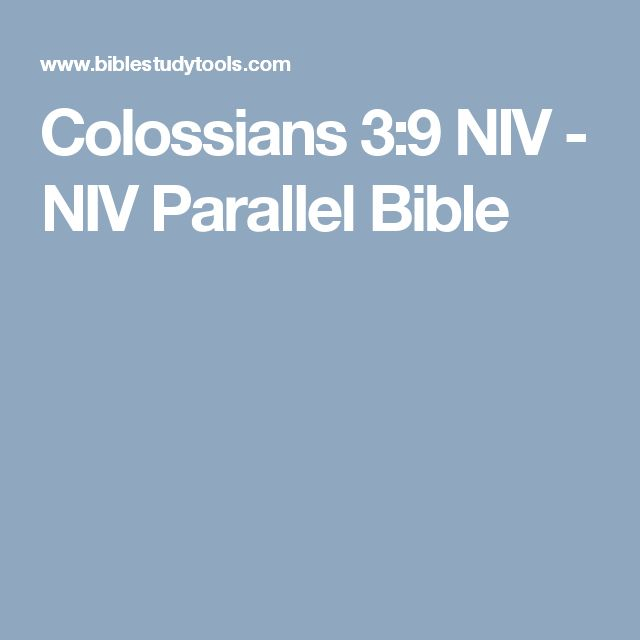 Colossians 3:9 NIV - NIV Parallel Bible