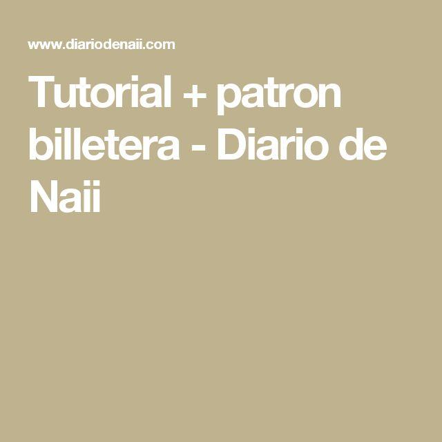Tutorial + patron billetera - Diario de Naii