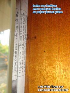Pour éviter de dépenser inutilement des fortunes en chauffage, un geste indispensable est de bien isoler ses fenêtres. Heureusement, il existe un truc très simple et économique pour isoler les fenêtres d'une maison. L'astuce est d'utiliser du papier journal. Regardez :-)  Découvrez l'astuce ici : http://www.comment-economiser.fr/isolation-fenetre-froid-astuce-maison.html?utm_content=buffer15752&utm_medium=social&utm_source=pinterest.com&utm_campaign=buffer
