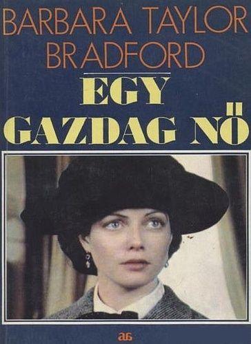 Egy gazdag nő · Barbara Taylor Bradford · Könyv · Moly