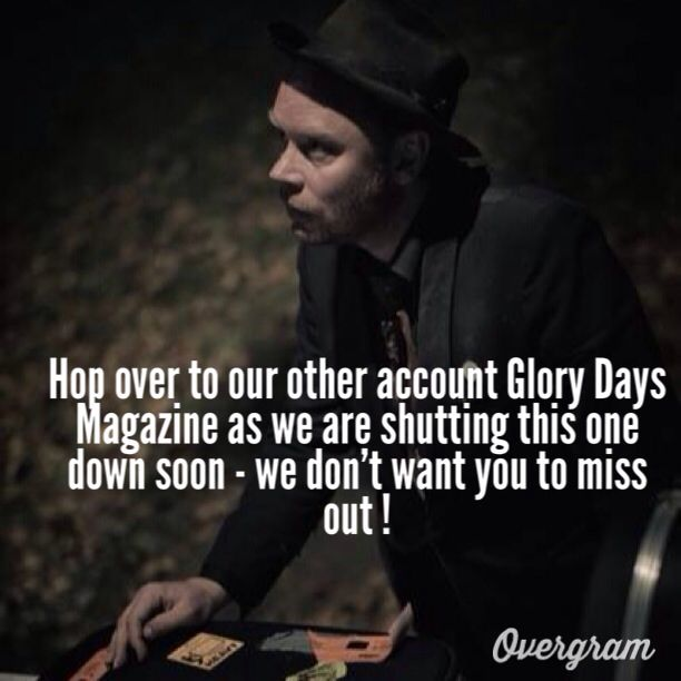 Move over to our other account- Glory Days Magazine, we are shutting this one down soon