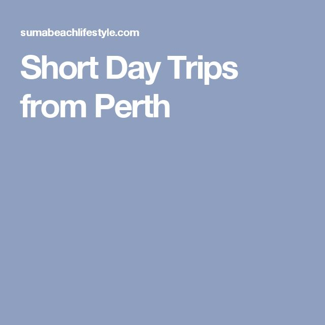 Short Day Trips from Perth