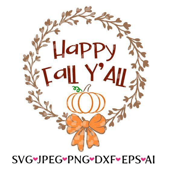 Happy Fall Y All Wreaths Svg Png Ai Dxf Eps Jpeg Silhouette Happy Fall Y All Happy Fall Happy