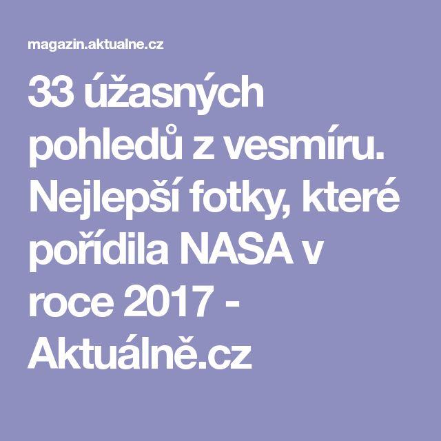 33 úžasných pohledů z vesmíru. Nejlepší fotky, které pořídila NASA v roce 2017 - Aktuálně.cz