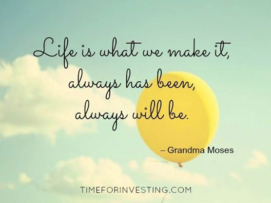 Motivational Quote Life Is What We Make It Always Has Been Always
