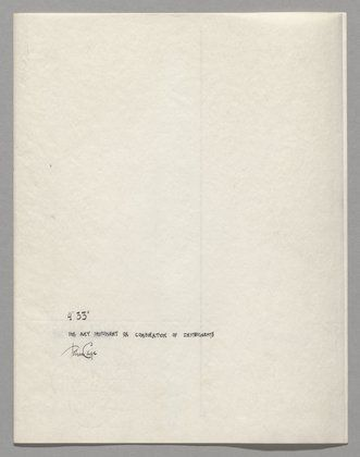 """John Cage. 4'33"""" (In Proportional Notation). 1952/53. Ink on paper, each page: 11 x 8 1/2"""" (27.9 x 21.6 cm). The Museum of Modern Art, New York. Acquired through the generosity of Henry Kravis in honor of Marie-Josée Kravis, 2012. © 2013 John Cage Trust"""