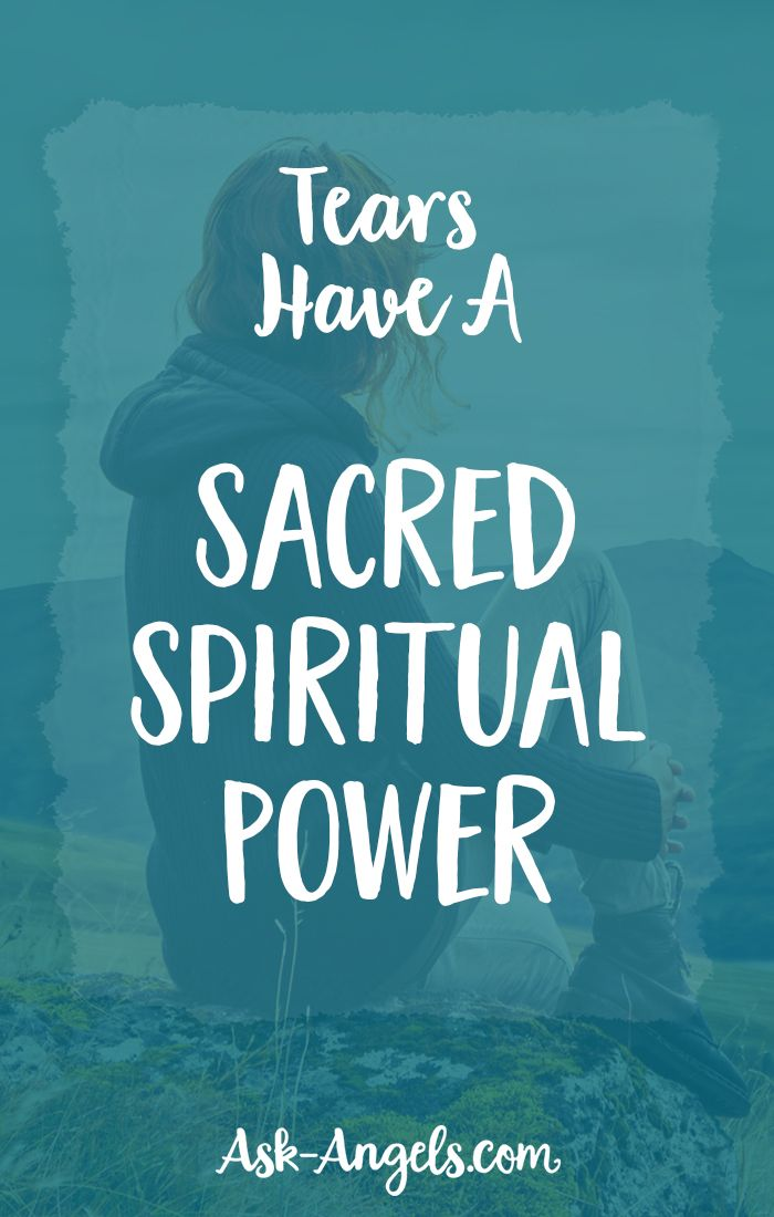Tears Have A Sacred Spiritual Power