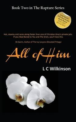 All of Him by L C Wilkinson.
