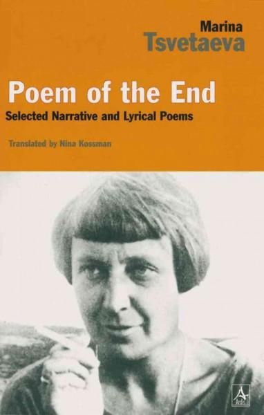 Poem of the End: Selected Narrative and Lyrical Poetry : With Facing Russian Text