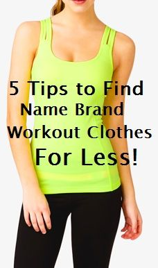 My Fashion Chronicles – Get Name Brand Workout Clothes for Less- 5 Tips!
