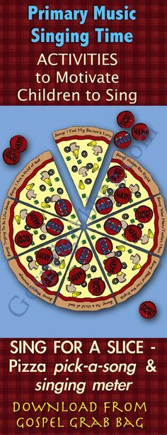 SING FOR A SLICE - Pizza pick-a-song and singing meter: Primary Music Singing Time Activities to Motivate Children to Sing, download from GospelGrabBag.com