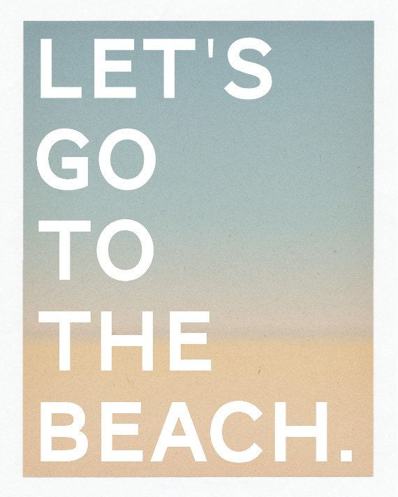 Beach Art  Let's Go To The Beach Typography by thedreamygiraffe