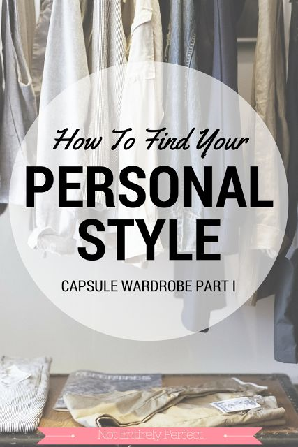 Find and Embrace Your Style for a Capsule Wardobe (What are my tastes outside of style?)