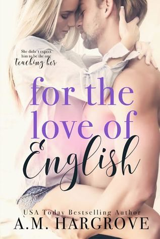 I am a huge fan of A.M. Hargrove's! I love her books and I couldn't wait to read For the Love of English when I first heard about it. ...