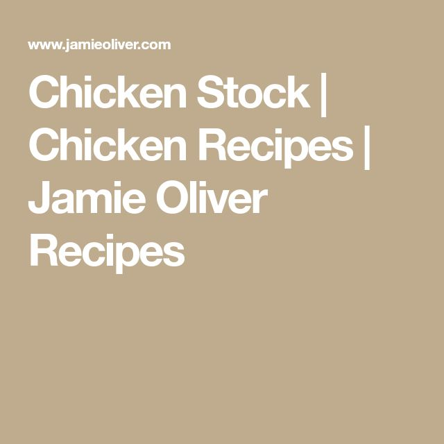 Chicken Stock   Chicken Recipes   Jamie Oliver Recipes