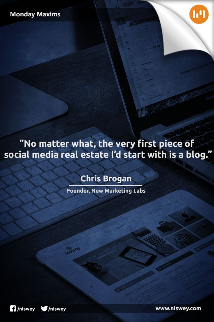 """No matter what, the very first piece of social media real estate I'd start with is a blog."" - Chris Brogan, Founder, New Marketing Labs"