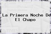 http://tecnoautos.com/wp-content/uploads/imagenes/tendencias/thumbs/la-primera-noche-de-el-chapo.jpg El Universal. La primera noche de El Chapo, Enlaces, Imágenes, Videos y Tweets - http://tecnoautos.com/actualidad/el-universal-la-primera-noche-de-el-chapo/