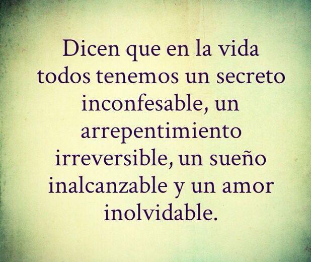 Secretos, arrepentimientos, sueños, amor...