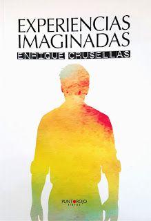 Baúl de letras: Experiencias Imaginadas - Poesías