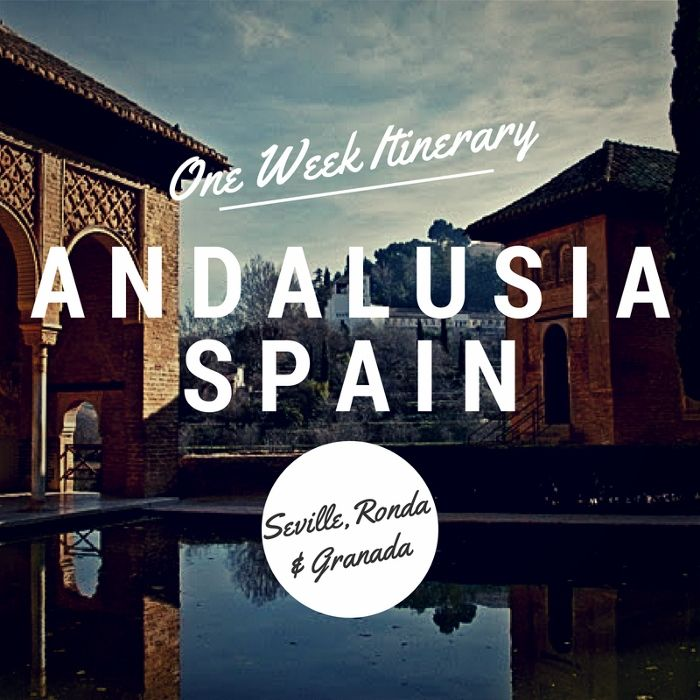 The PERFECT 1 Week Itinerary: Andalusia, Spain - The Overseas EscapeThe Overseas Escape