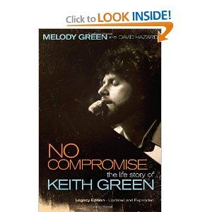 No Compromise: The Life Story of Keith Green  This book changed my life many years ago.....