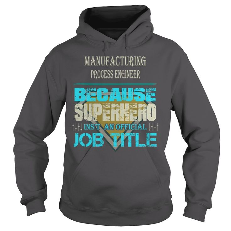 MANUFACTURING ENGINEER BECAUSE SUPERHERO IS NOT AN ACTUAL JOB TITLE T-SHIRT, HOODIE==►►CLICK TO ORDER SHIRT NOW #manufacturing #engineer #CareerTshirt #Careershirt #SunfrogTshirts #Sunfrogshirts #shirts #tshirt #tshirts #hoodies #hoodie #sweatshirt #fashion #style