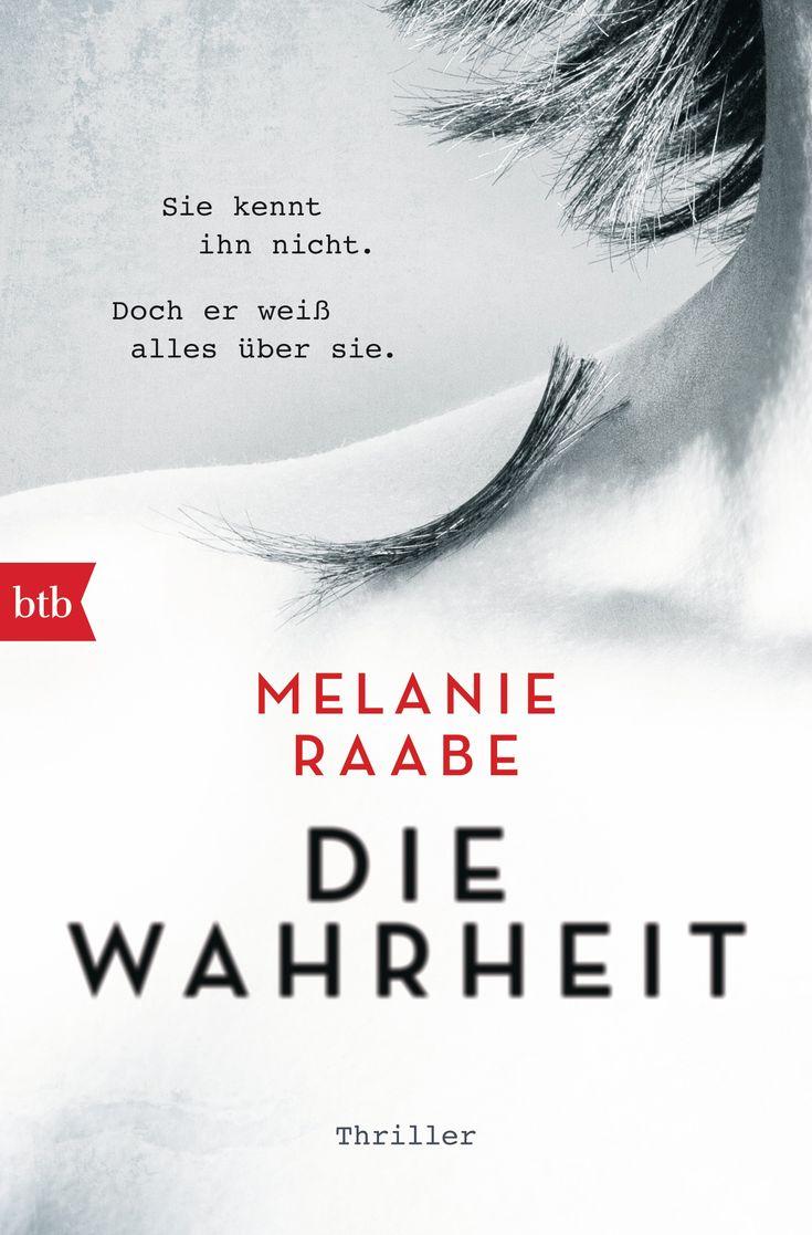 """Melanie Raabe: Die Wahrheit (btb) """"Der neue Thriller der internationalen Erfolgsautorin Melanie Raabe."""" #Thriller #MelanieRaabe #Lesetipp #DieWahrheit"""
