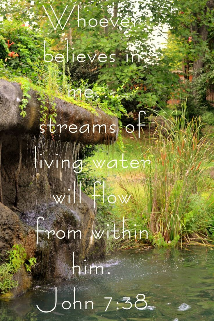 God Given Beauty As The WATER FLOWS. St.John 7:38 ❤ ❤ ❤ Images On Pinterest  | Living Water, Bible Verses And Scripture Quotes
