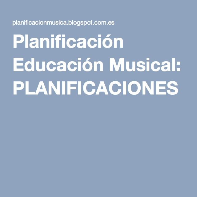 Planificación Educación Musical: PLANIFICACIONES