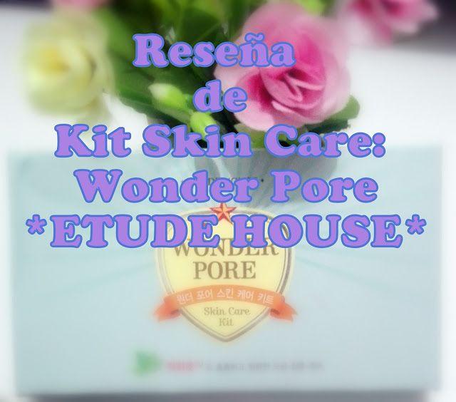 La Piecita de Chivi :  Reseña: Skin Care Kit de la línea Wonder Pore Etu...