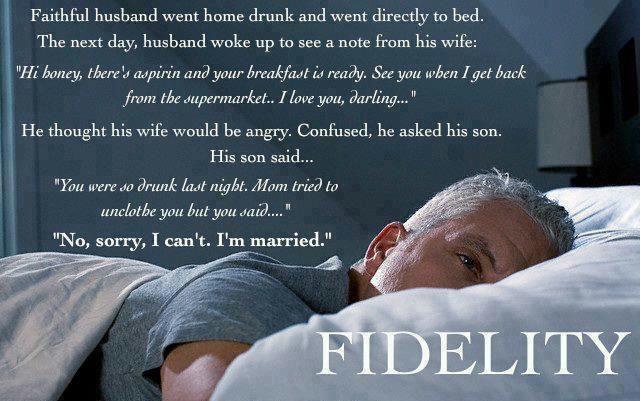 Faithful husband went home drunk...