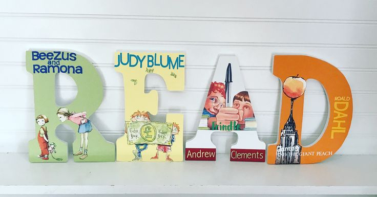 Beezus and Ramona, Double Fudge, Frindle, James and the Giant Peach. Book themed wall letters, teacher gifts, READ