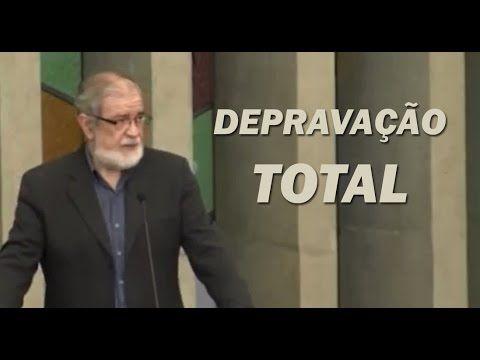 Depravação Total (TULIP) - Augustus Nicodemus