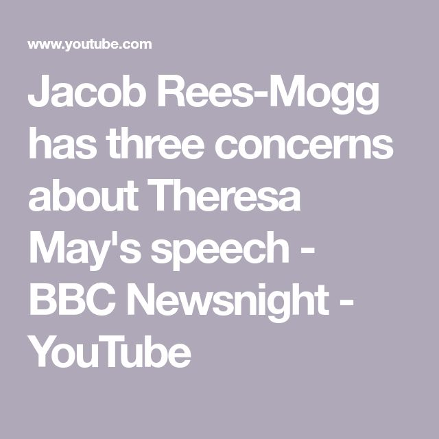 Jacob Rees-Mogg has three concerns about Theresa May's speech - BBC Newsnight - YouTube